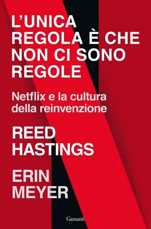 L'unica regola è che non ci sono regole Netflix e la cultura della reinvenzione