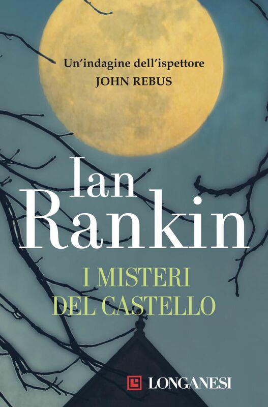 I misteri del castello Un'indagine dell'ispettore John Rebus