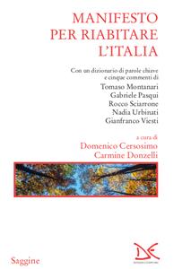 Manifesto per riabitare l'Italia Con un dizionario di parole chiave e cinque commenti di Tomaso Montanari, Gabriele Pasqui, Rocco Sciarrone, Nadia Urbinati, Gianfranco Viesti