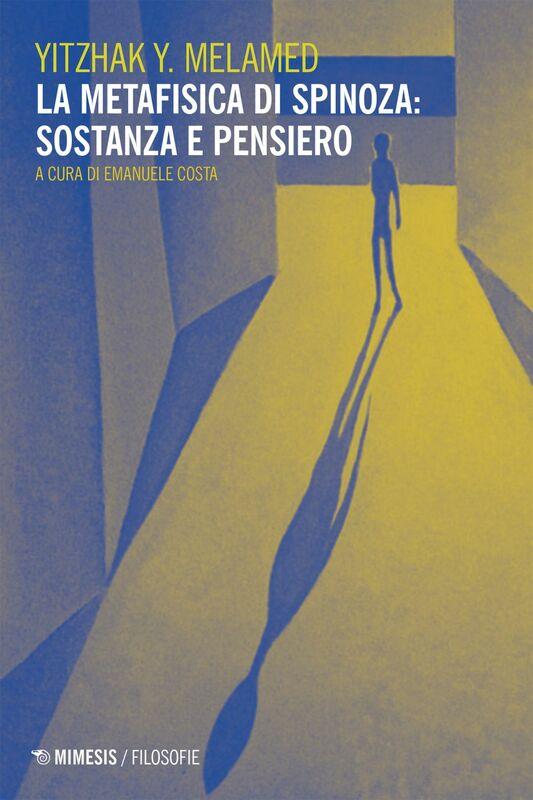 La metafisica di Spinoza: sostanza e pensiero