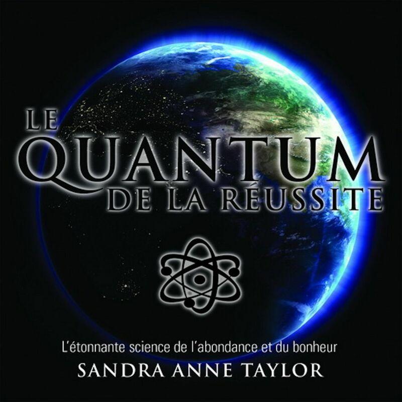 Le Quantum de la réussite : L'étonnante science de l'abondance et du bonheur Le Quantum de la réussite