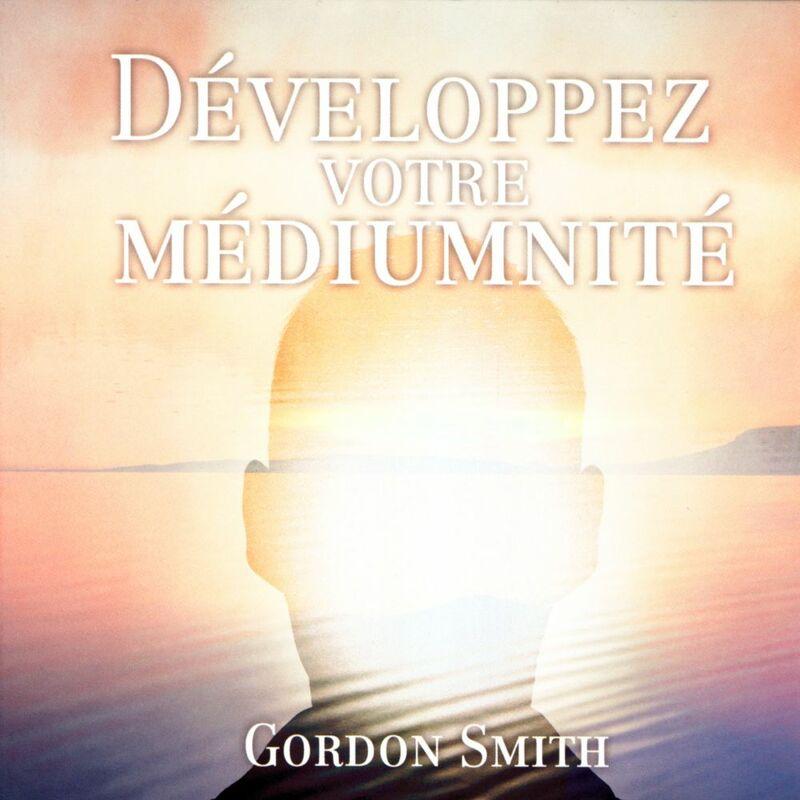 Développez votre médiumnité