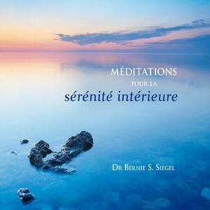 Méditations pour la sérénité intérieure Méditations pour la sérénité intérieure