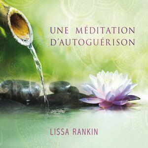 Une méditation d'autoguérison Une méditation d'autoguérison
