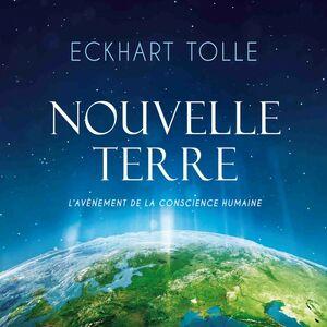 Nouvelle Terre L'avènement de la conscience humaine