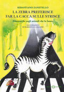 La zebra preferisce far la cacca sulle strisce Filastrocche sugli animali che la fanno