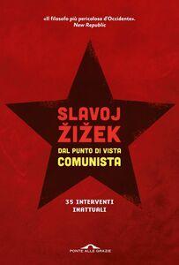 Dal punto di vista comunista Trentacinque interventi inattuali