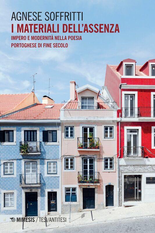 I materiali dell'assenza Impero e modernità nella poesia portoghese di fine secolo