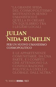 Per un nuovo umanesimo cosmopolitico Lezioni milanesi per la Cattedra Rotelli
