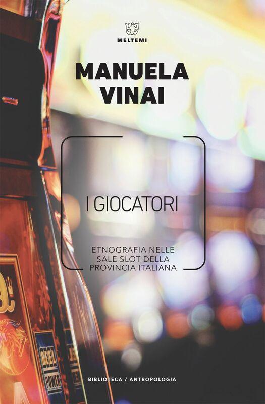I giocatori Etnografia nelle sale slot della provincia italiana