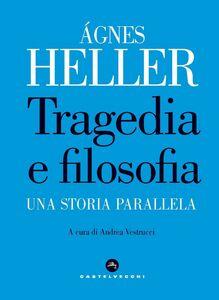 Tragedia e filosofia Una storia parallela