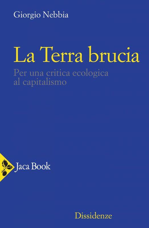 La terra brucia Per una critica ecologica al capitalismo
