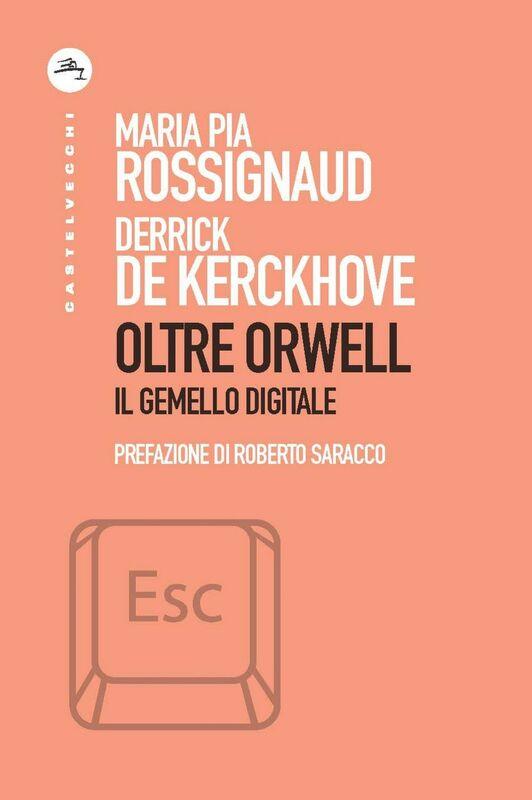 Oltre Orwell Il gemello digitale