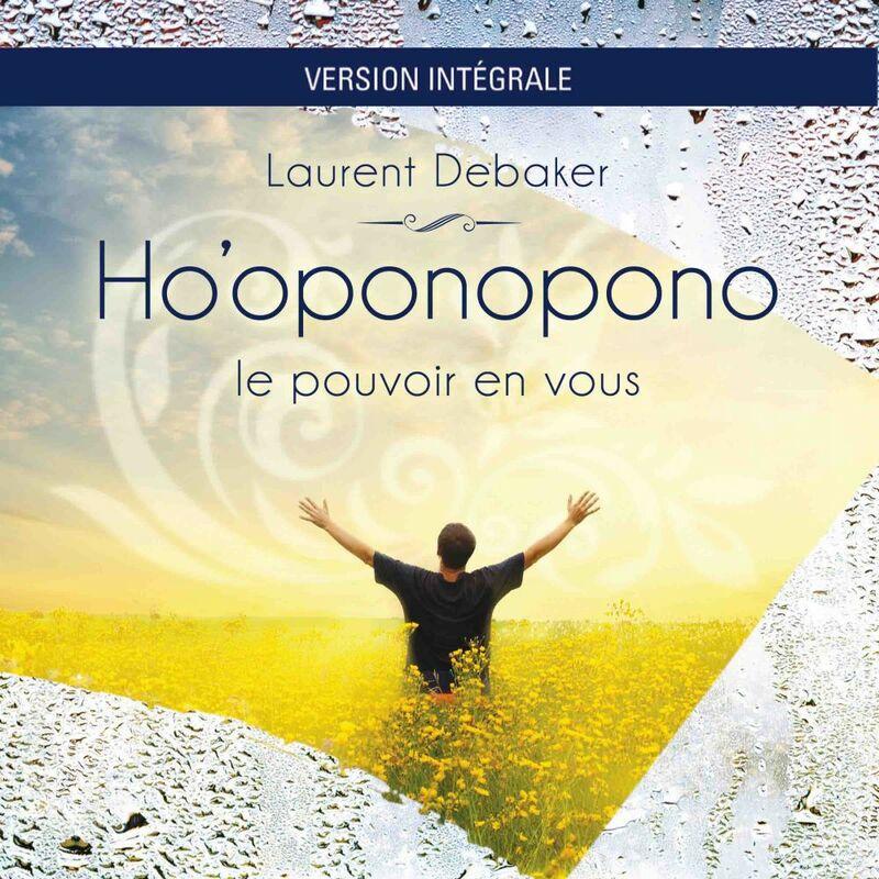 Ho'oponopono - Le pouvoir en vous - version Intégrale Le pouvoir en vous