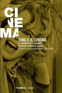 Jung e il cinema Il pensiero post-junghiano incontra l'immagine filmica