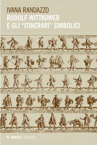 """Rudolf Wittkower e gli """"itinerari"""" simbolici"""