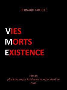 Vies Morts Existence Plusieurs sagas familiales se répondent en écho
