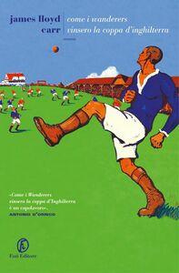 Come i Wanderers vinsero la Coppa d'Inghilterra