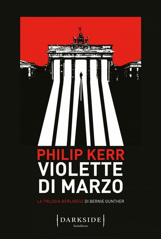 Violette di marzo La trilogia berlinese di Bernie Gunther