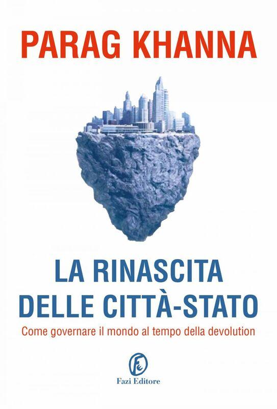 La rinascita delle città-Stato In che direzione dovrebbe andare l'Europa?
