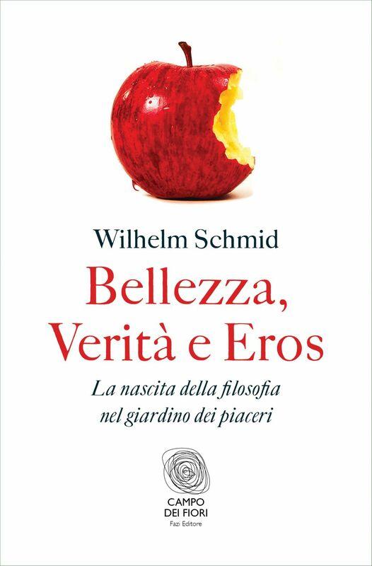 Bellezza, Verità e Eros La nascita della filosofia nel giardino dei piaceri