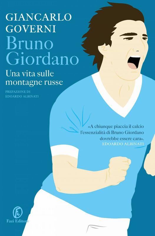 Bruno Giordano. Una vita sulle montagne russe