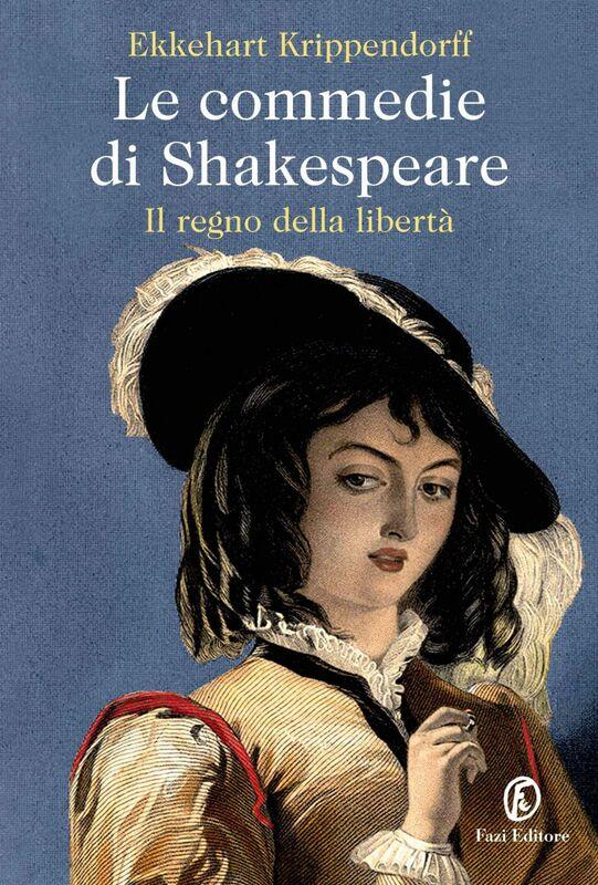 Le commedie di Shakespeare Il regno della libertà