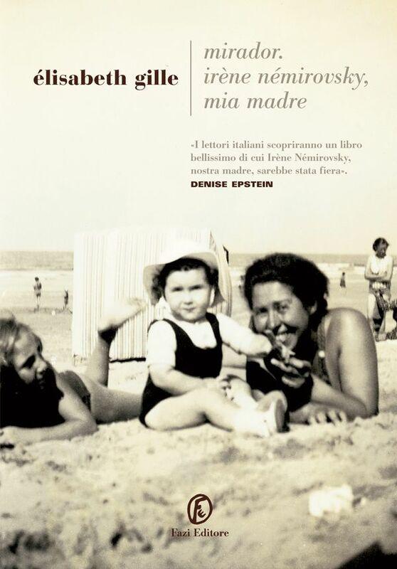 Mirador. Irène Némirovsky, mia madre