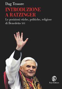 Introduzione a Ratzinger Le posizioni etiche, politiche, religiose di Benedetto XVI
