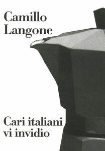 Cari italiani vi invidio