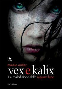 Vex e Kalix La maledizione delle ragazze lupo