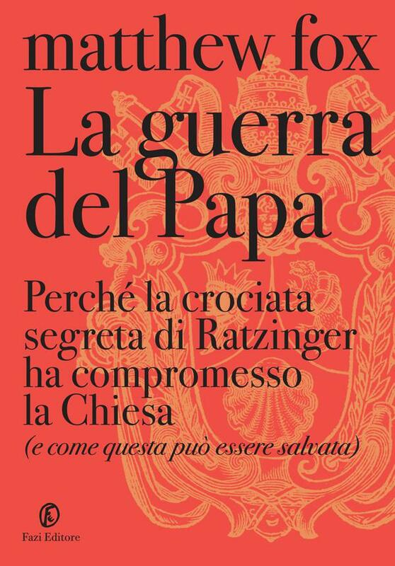 La guerra del papa Perché la crociata segreta di Ratzinger ha compromesso la Chiesa e come essa può essere salvata