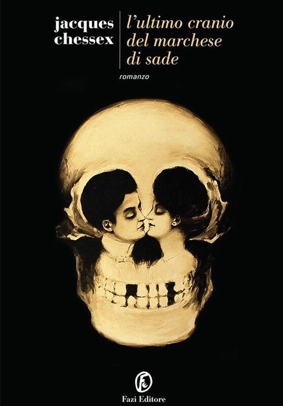 L'ultimo cranio del marchese di Sade