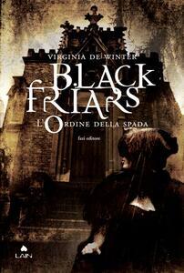 Black Friars 1. L'ordine della spada