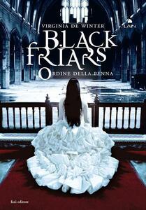 Black Friars 3. L'ordine della penna