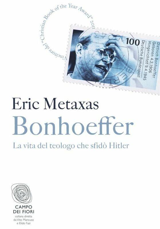Bonhoeffer La vita del teologo che sfidò Hitler