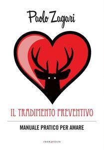Il tradimento preventivo Manuale pratico per amare