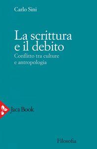 La scrittura e il debito Conflitto tra culture e antropologia