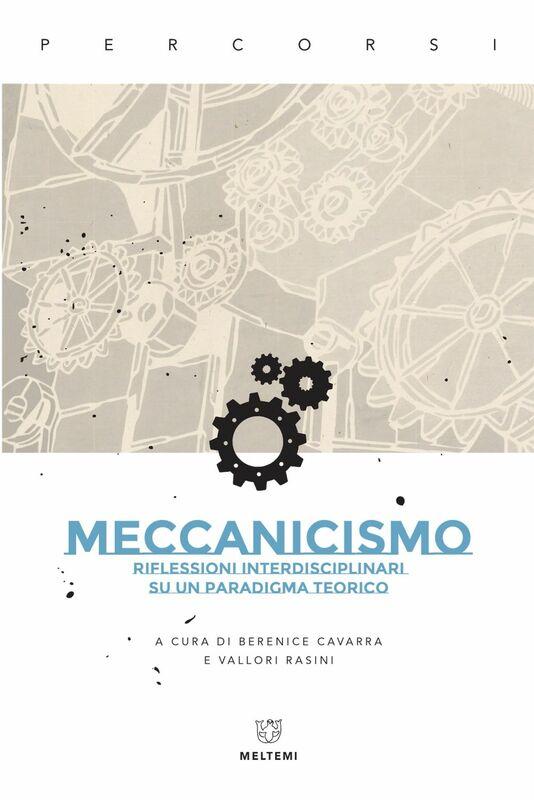 Meccanicismo Riflessioni interdisciplinari su un paradigma teorico