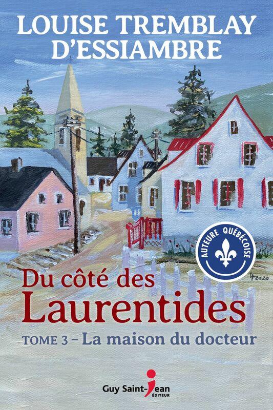 Du côté des Laurentides, tome 3 La maison du docteur