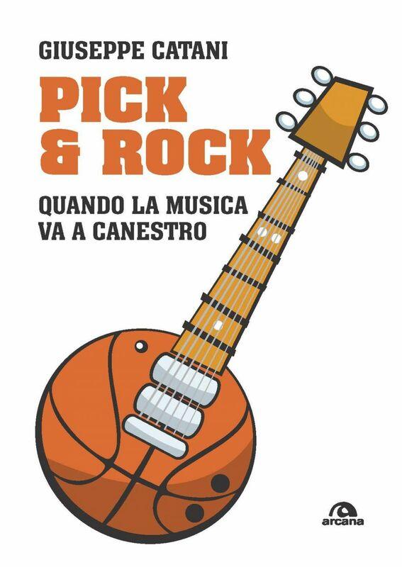 Pick & rock Quando la musica va a canestro