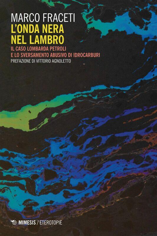 L'onda nera nel Lambro Il caso Lombarda Petroli e lo sversamento abusivo di idrocarburi