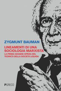 Lineamenti di sociologia generale La prima grande opera del teorico della società liquida