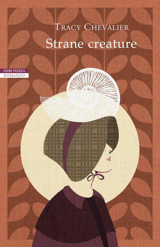 Strane creature I romanzi di Tracy Chevalier