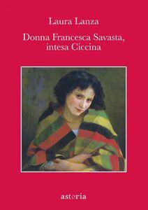 Donna Francesca Savasta, intesa Ciccina