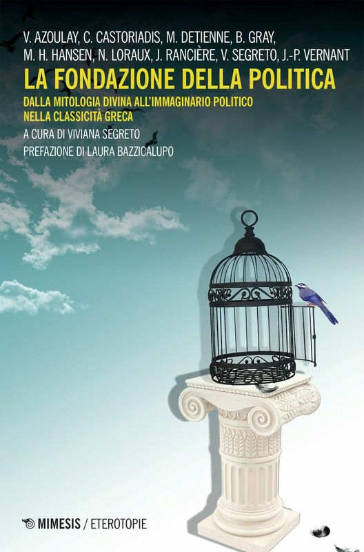 La fondazione della politica Dalla mitologia divina all'immaginario politico nella classicità greca