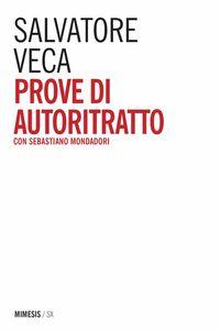 Prove di autoritratto con Sebastiano Mondadori