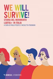 We Will Survive! Storia del movimento LGBTIQ+ in Italia