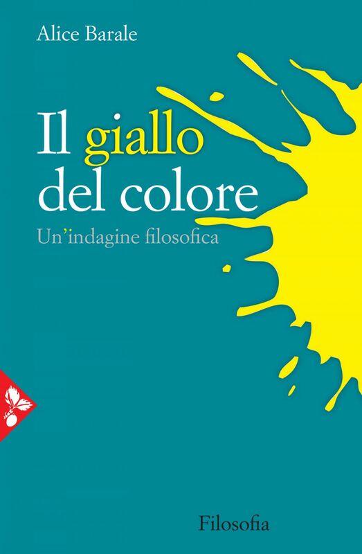 Il giallo del colore Un'indagine filosofica