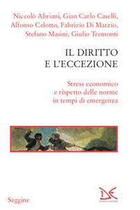 Il diritto e l'eccezione Stress economico e rispetto delle norme in tempi di emergenza